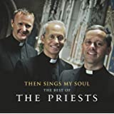 The Priests: Then Sings My Soul: The Best Of The Priests