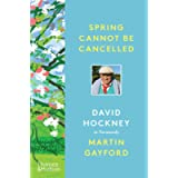 Spring Cannot be Cancelled: David Hockney in Normandy - A SUNDAY TIMES BESTSELLER