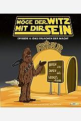 """Möge der Witz mit dir sein Episode 2: """"Star Wars""""-Cartoons: Das Erlachen der Macht Gebundene Ausgabe"""
