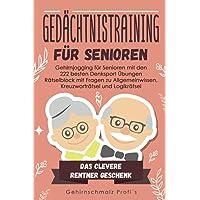 Gedächtnistraining für Senioren: Gehirnjogging für Senioren mit den 222 besten Denksport Übungen - Rätselblock mit…