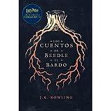Los cuentos de Beedle el bardo: Harry Potter Libro de la Biblioteca Hogwarts (Un libro de la biblioteca de Hogwarts nº 3)