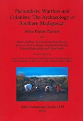 Pastoralists, Warriors and Colonists: The Archaeology of Southern Madagascar