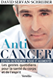 Anticancer (nouvelle édition) : Les gestes quotidiens pour la santé du corps et de l'esprit (Réponses)