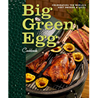 Big Green Egg Cookbook: Celebrating the Ultimate Cooking Experience (English Edition)