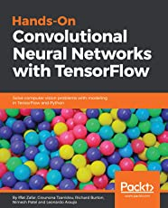 Hands-On Convolutional Neural Networks with TensorFlow: Solve computer vision problems with modeling in TensorFlow and Python.