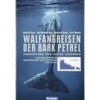 Walfangreisen der Bark Petrel: Tagebücher von Julius Jacobsen - Augenzeuge der Dezimierung der Pottwale 1877-1884