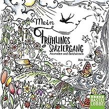 Mein Frühlingsspaziergang: Ausmalen und durchatmen (Die Welt wird bunt)