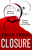 Closure: A brilliantly gripping and addictive thriller debut with a heart-stopping twist