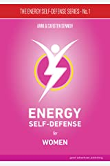 Energy Self-Defense for Women (The Energy Self-Defense Series Book 1) Kindle Edition
