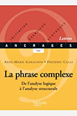 La phrase complexe - Edition 2002 : De l'analyse logique à l'analyse structurale (Ancrages t. 13) Format Kindle