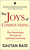 Joys Of Compounding: The Passionate Pursuit of Lifelong Learning