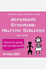 Asperger's Syndrome: Helping Siblings: by the girl with the curly hair (The Visual Guides) Paperback