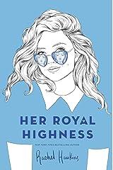 Her Royal Highness (Royals) Hardcover