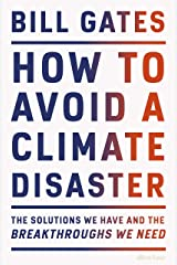 How to Avoid a Climate Disaster: The Solutions We Have and the Breakthroughs We Need (English Edition) Format Kindle