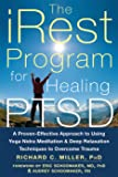 iRest Program For Healing PTSD: A Proven-Effective Approach to Using Yoga Nidra Meditation and Deep Relaxation…