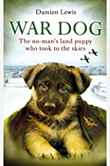 War Dog: The no-man's-land puppy who took to the skies Paperback