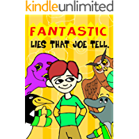 Fantastic Lies that Joe Tell - A Picture Book on Manners for Kids Ages 3-5 years about teaching kids to tell the truth: A bedtime story book for kids with a very special moral lesson