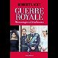 Guerre royale: Mensonges et trahisons