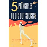 5 Principles To Dig Out Success: The Rules of Start, Roller coaster, Visibility, Stickiness, & Interstices