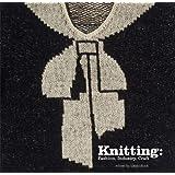 Knitting: Fashion, Industry, Craft-