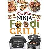 Recettes Ninja Foodi Grill: +55 recettes faciles et délicieuses pour griller, rôtir et frire à l'intérieur ! Recettes savoure