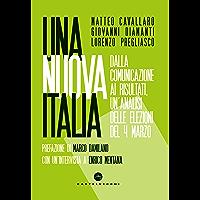 Una nuova Italia: Dalla comunicazione ai risultati, un'analisi delle elezioni del 4 marzo