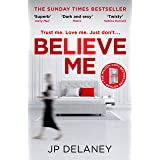 Believe Me: The twisty and addictive follow-up to the bestselling The Girl Before (English Edition)