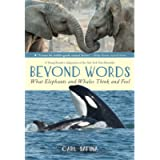 Beyond Words: What Elephants and Whales Think and Feel (A Young R