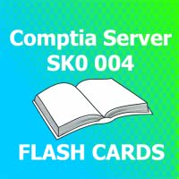 Comptia Server SK0 004 Flash Cards 2018 Ed