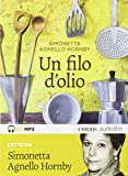 Un filo d'olio letto da Simonetta Agnello Hornby. Audiolibro. CD Audio Formato MP3