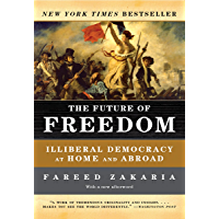 The Future of Freedom: Illiberal Democracy at Home and Abroad (Revised Edition) (English Edition)