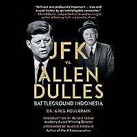 JFK vs. Allen Dulles: Battleground Indonesia (English Edition)