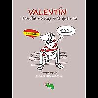 Familia no hay más que una: una divertida lectura graduada para aprender español (desde nivel A2) (Valentín nº 1…