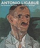 Jagfeld, M: Antonio Ligabue: Der Schweizer van Gogh / The S