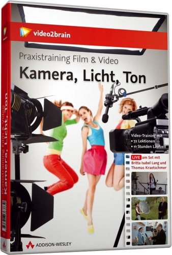 Praxistraining Film & Video – Kamera, Licht, Ton