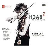 Bach2 The Future [Fenella Humphreys] [CHAMPS HILL: CHRCD102]