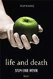 Life and Death (Twilight - edizione italiana)