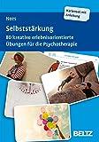 Selbststärkung: 80 kreative erlebnisorientierte Übungen für die Psychotherapie. Mit 20-seitigem Booklet. Kartenformat 9…