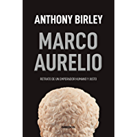 Marco Aurelio: Retrato de un emperador romano y justo (VARIOS GREDOS) (Spanish Edition)