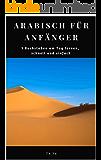 Arabisch für Anfänger: 1 Buchstaben am Tag lernen, schnell und einfach: (Lesen und Schreiben von arabischer Schrift…