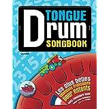 Tongue Drum Songbook: Les plus belles chansons françaises pour enfants