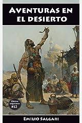 Aventuras en el desierto: El Rey de la Montaña, Los bandidos del Sahara, En las montañas de África, Los Bandidos del Rif (Clásicos salgarianos, versiones íntegras y anotadas nº 12) (Spanish Edition) Formato Kindle