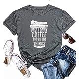 أنبيك أولا أشرب القهوة ثم افعل الأشياء حرف طباعة المرأة عارضة تي شيرت