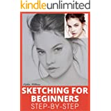 Sketching for Beginners: Drawing Basics with Sophia Williams Learn Pencil Sketching and Drawing Step-by-Step to Expand Your C