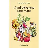Frutti della terra sotto vetro