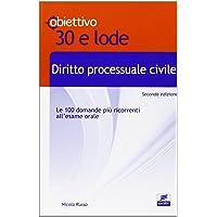 Diritto processuale civile. Le cento domande più ricorrenti all'esame orale