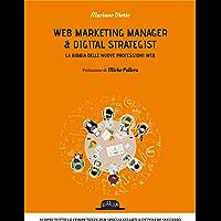 Web marketing manager & digital strategist. La bibbia delle nuove professioni web