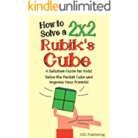 How to Solve a 2x2 Rubik's Cube: A Solution Guide for Kids! Solve the Pocket Cube and Impress Your Friends! (Step by…