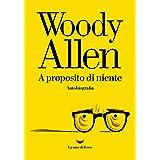 A proposito di niente: Autobiografia (Italian Edition)