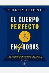 El cuerpo perfecto en cuatro horas (Spanish Edition) Kindle Ausgabe